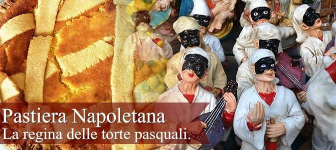 Pastiera Napoletana, la regina delle torte pasquali.