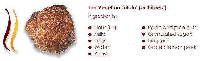 Frittelle veneziane: La 'fritola'(o 'fritoea') veneziana.
