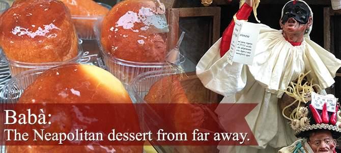 Babà, the Neapolitan dessert from far away.